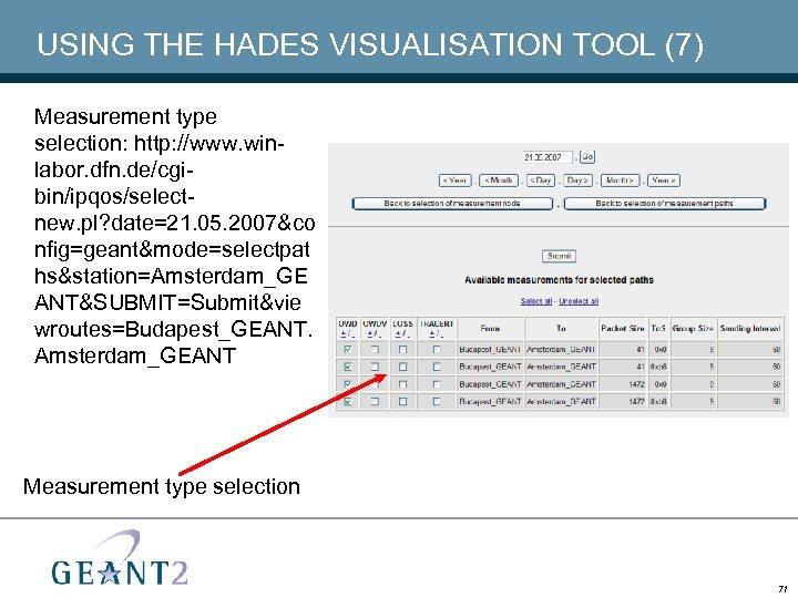 USING THE HADES VISUALISATION TOOL (7) Measurement type selection: http: //www. winlabor. dfn. de/cgibin/ipqos/selectnew.