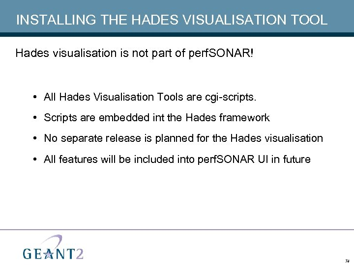 INSTALLING THE HADES VISUALISATION TOOL Hades visualisation is not part of perf. SONAR! •