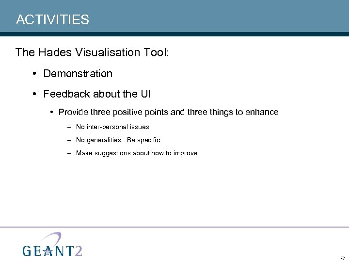 ACTIVITIES The Hades Visualisation Tool: • Demonstration • Feedback about the UI • Provide