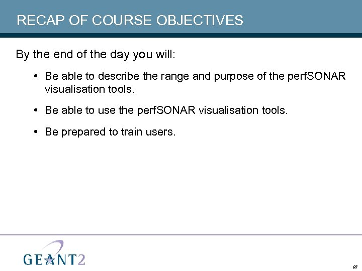 RECAP OF COURSE OBJECTIVES By the end of the day you will: • Be