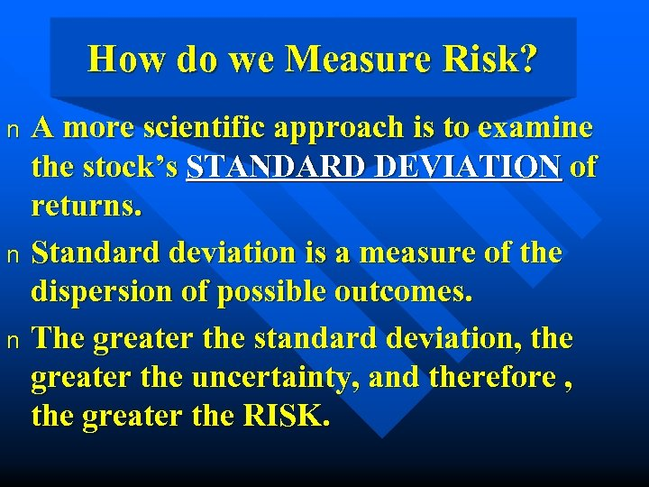 How do we Measure Risk? A more scientific approach is to examine the stock's