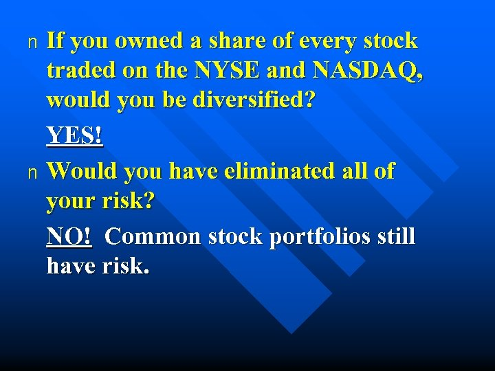 If you owned a share of every stock traded on the NYSE and NASDAQ,