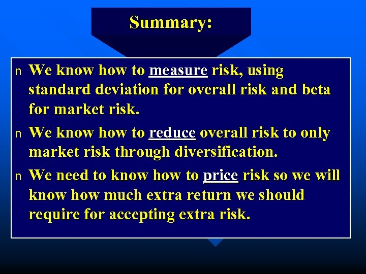 Summary: n n n We know how to measure risk, using standard deviation for