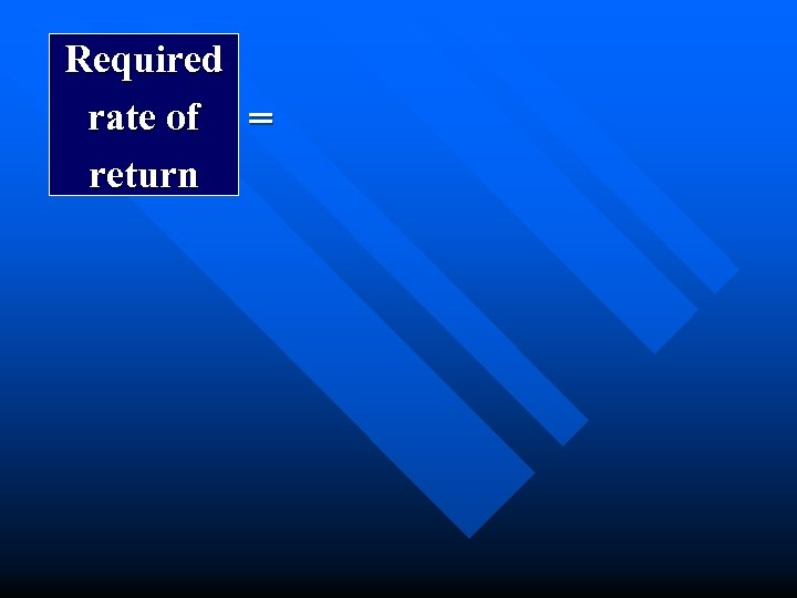 Required rate of = return