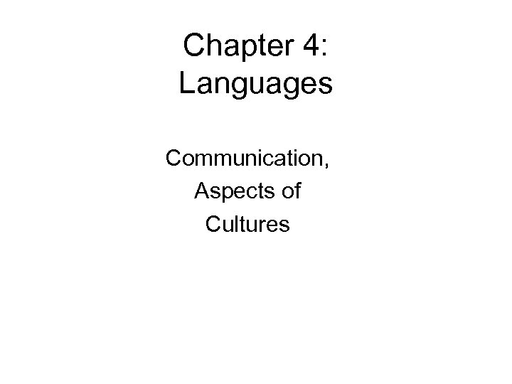 Chapter 4: Languages Communication, Aspects of Cultures