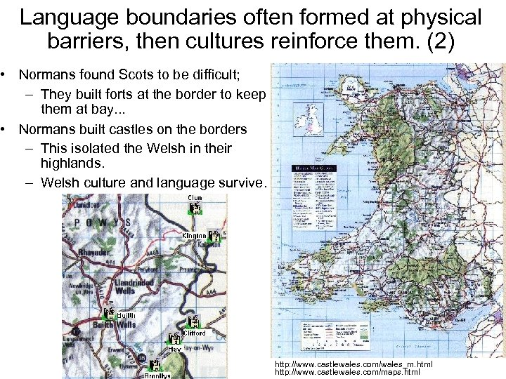 Language boundaries often formed at physical barriers, then cultures reinforce them. (2) • Normans