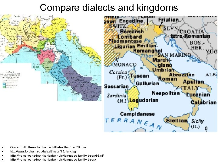 Compare dialects and kingdoms • • Context: http: //www. fordham. edu/Halsall/lect/med 26. html http: