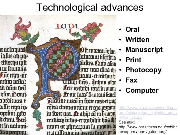 Technological advances • • Oral Written Manuscript Print Photocopy Fax Computer http: //www. nla.