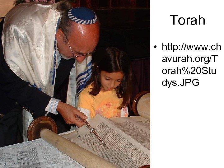 Torah • http: //www. ch avurah. org/T orah%20 Stu dys. JPG