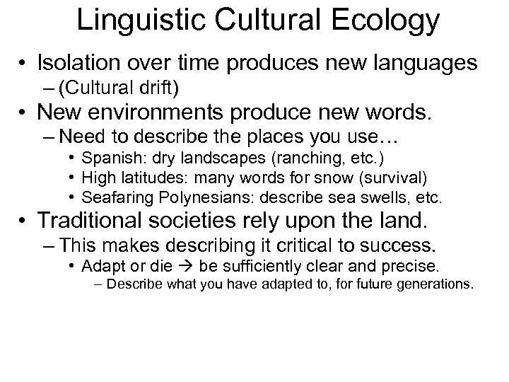 Linguistic Cultural Ecology • Isolation over time produces new languages – (Cultural drift) •