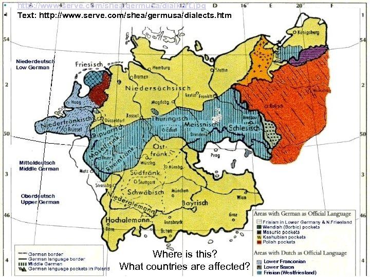 • • http: //www. serve. com/shea/germusa/dialkart. jpg Text: http: //www. serve. com/shea/germusa/dialects. htm