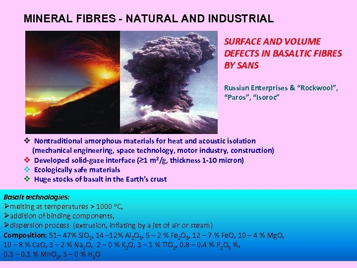 MINERAL FIBRES - NATURAL AND INDUSTRIAL SURFACE AND VOLUME DEFECTS IN BASALTIC FIBRES BY