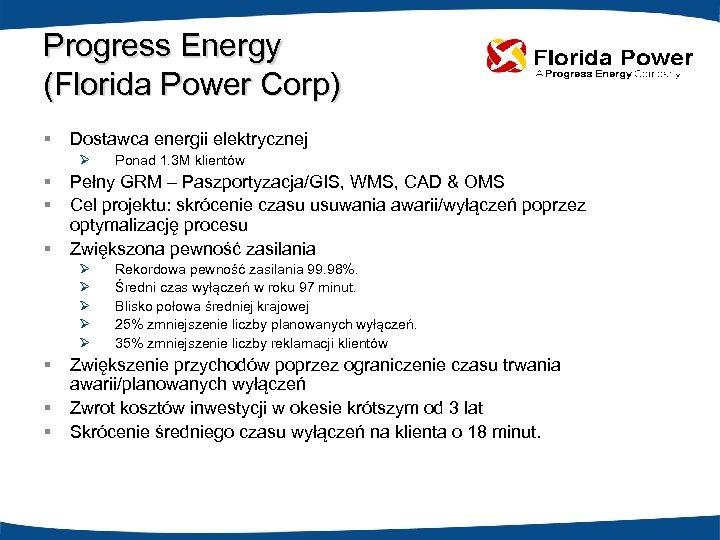 Progress Energy (Florida Power Corp) § Dostawca energii elektrycznej Ø § § § Pełny