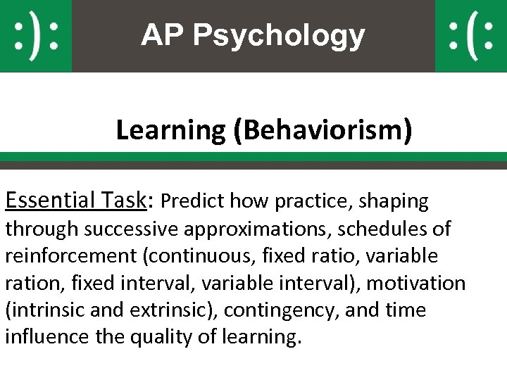 AP Psychology Learning (Behaviorism) Essential Task: Predict how practice, shaping through successive approximations, schedules