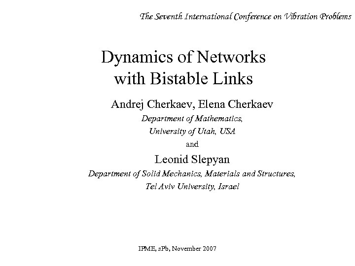 The Seventh International Conference on Vibration Problems Dynamics of Networks with Bistable Links Andrej