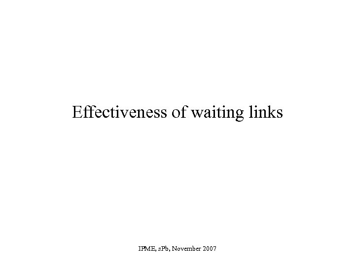 Effectiveness of waiting links IPME, s. Pb, November 2007