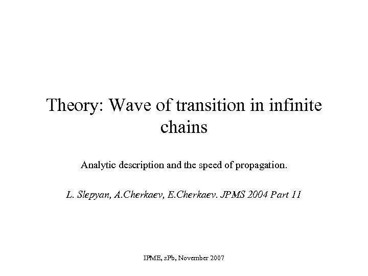 Theory: Wave of transition in infinite chains Analytic description and the speed of propagation.