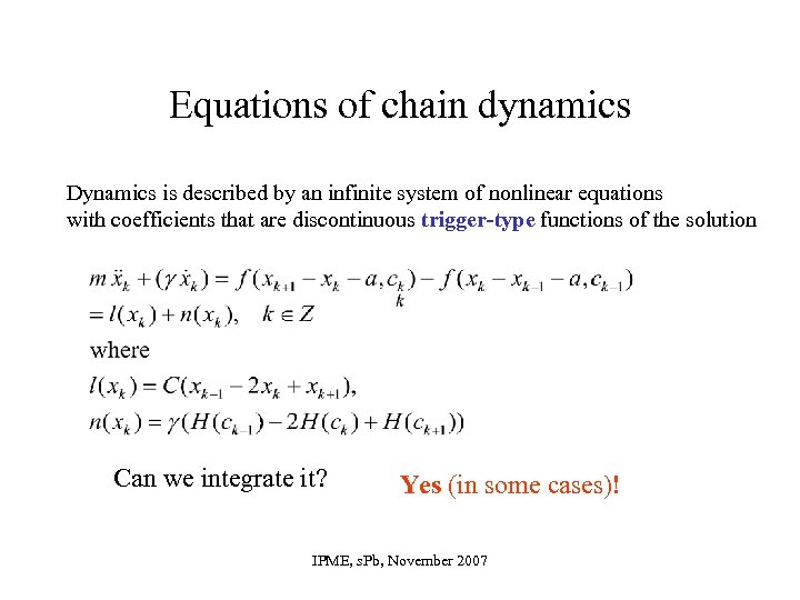 Equations of chain dynamics Dynamics is described by an infinite system of nonlinear equations