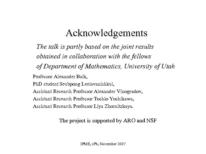 Acknowledgements The talk is partly based on the joint results obtained in collaboration with