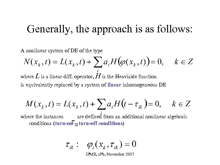 Generally, the approach is as follows: A nonlinear system of DE of the type