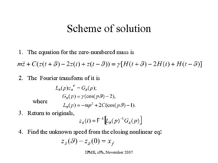 Scheme of solution 1. The equation for the zero-numbered mass is 2. The Fourier