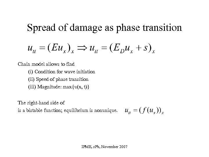 Spread of damage as phase transition Chain model allows to find (i) Condition for