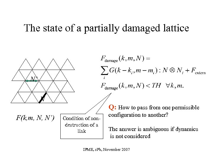 The state of a partially damaged lattice N' N Q: How to pass from