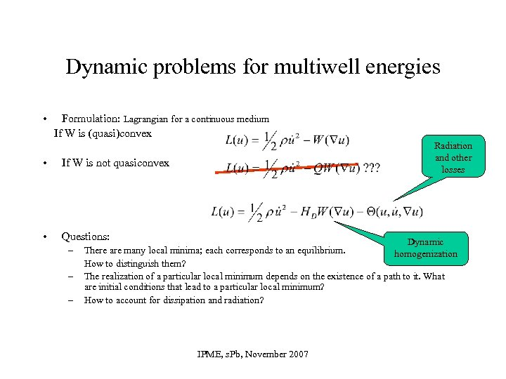 Dynamic problems for multiwell energies • Formulation: Lagrangian for a continuous medium If W