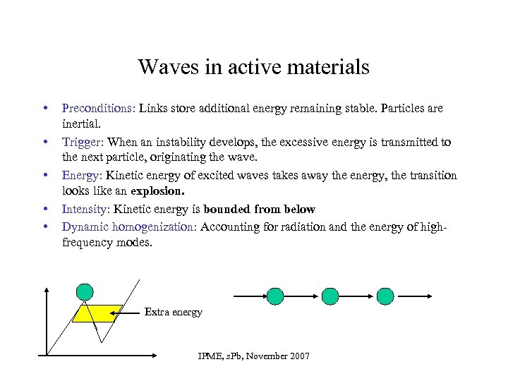 Waves in active materials • • • Preconditions: Links store additional energy remaining stable.
