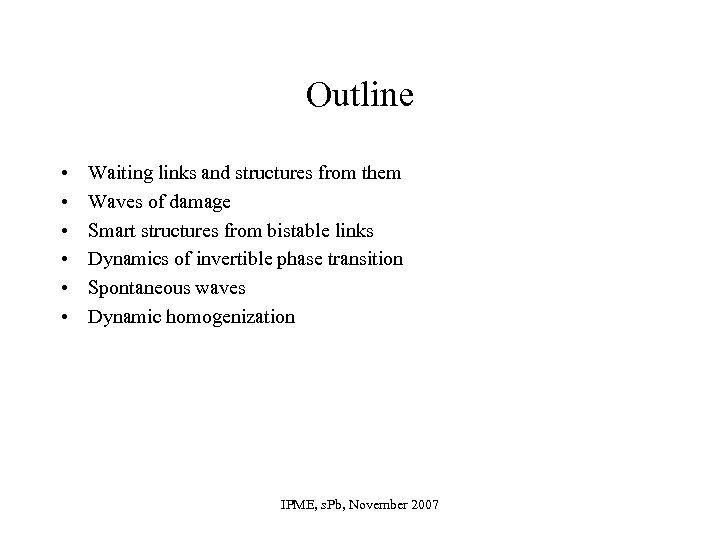 Outline • • • Waiting links and structures from them Waves of damage Smart