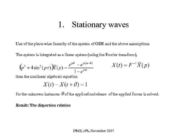 1. Stationary waves Use of the piece-wise linearity of the system of ODE and