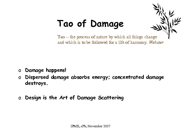 Tao of Damage Tao -- the process of nature by which all things change