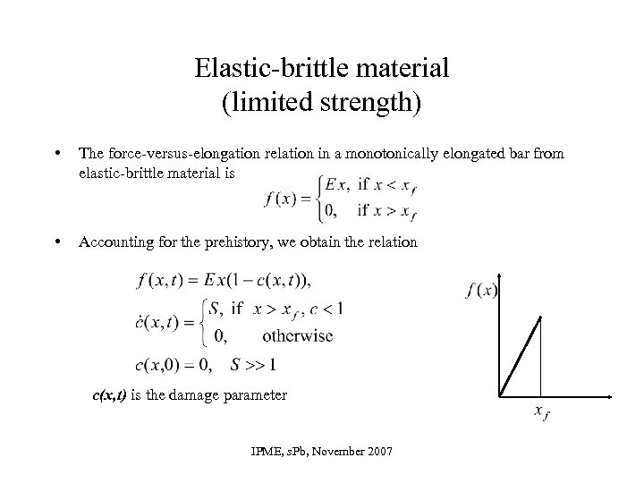 Elastic-brittle material (limited strength) • The force-versus-elongation relation in a monotonically elongated bar from