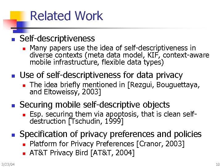Related Work n Self-descriptiveness n n Use of self-descriptiveness for data privacy n n