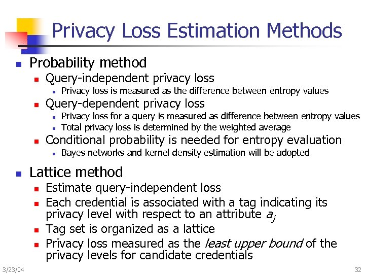 Privacy Loss Estimation Methods n Probability method n Query-independent privacy loss n n Query-dependent
