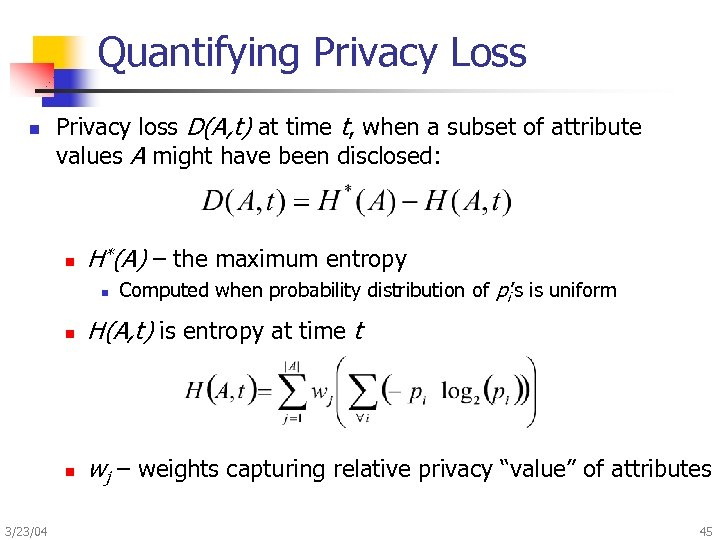 Quantifying Privacy Loss n Privacy loss D(A, t) at time t, when a subset
