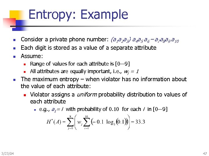 Entropy: Example n n n Consider a private phone number: (a 1 a 2