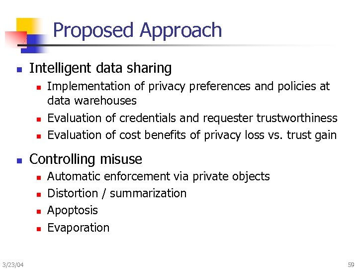 Proposed Approach n Intelligent data sharing n n Controlling misuse n n 3/23/04 Implementation