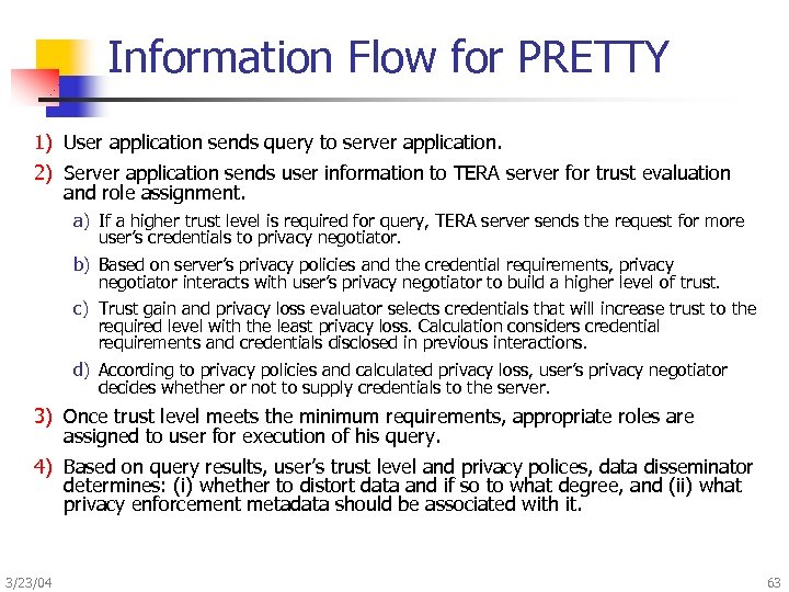 Information Flow for PRETTY 1) User application sends query to server application. 2) Server