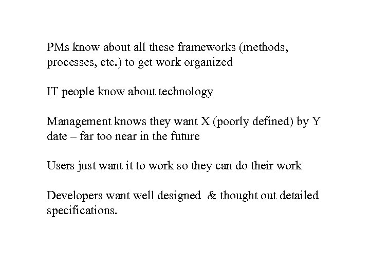 PMs know about all these frameworks (methods, processes, etc. ) to get work organized