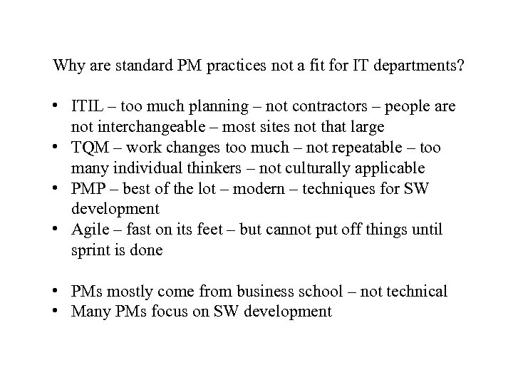 Why are standard PM practices not a fit for IT departments? • ITIL –