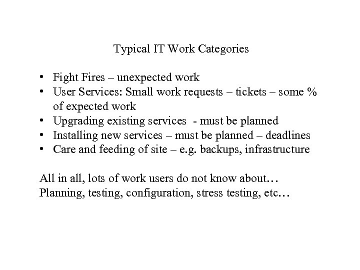 Typical IT Work Categories • Fight Fires – unexpected work • User Services: Small