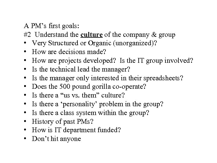 A PM's first goals: #2 Understand the culture of the company & group •
