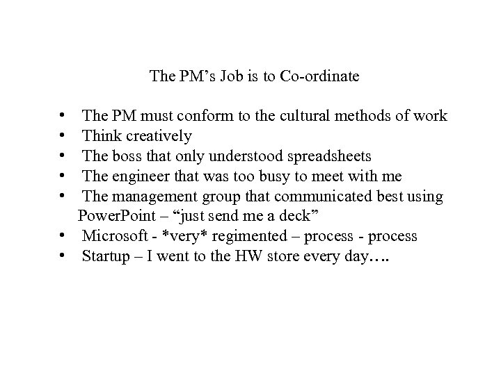 The PM's Job is to Co-ordinate • • • The PM must conform to