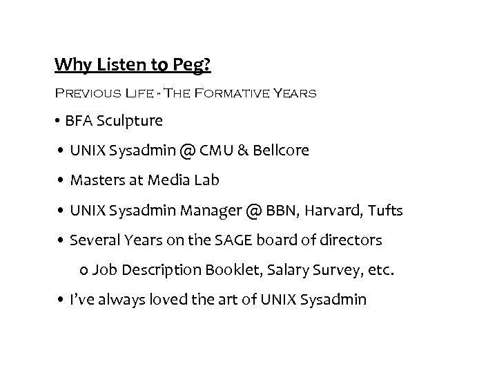 Why Listen to Peg? Previous Life - The Formative Years • BFA Sculpture •