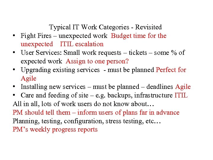 Typical IT Work Categories - Revisited • Fight Fires – unexpected work Budget time