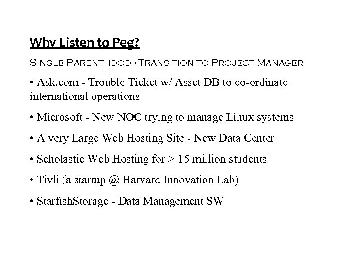 Why Listen to Peg? Single Parenthood - Transition to Project Manager • Ask. com