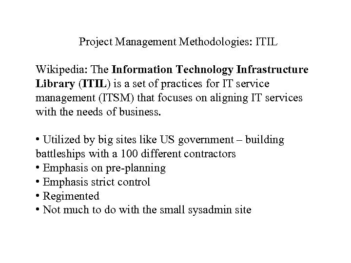 Project Management Methodologies: ITIL Wikipedia: The Information Technology Infrastructure Library (ITIL) is a set