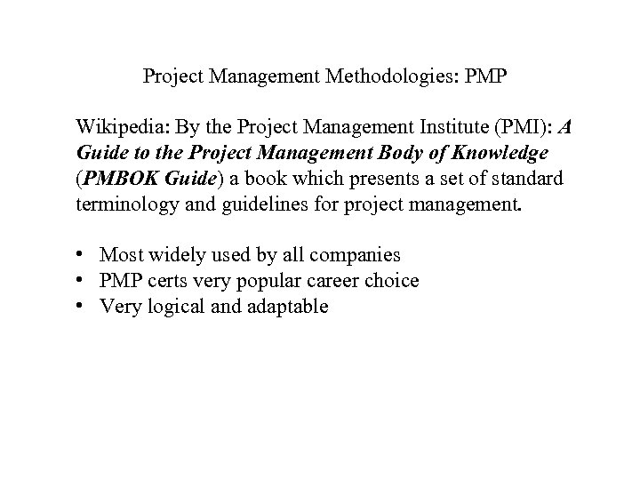 Project Management Methodologies: PMP Wikipedia: By the Project Management Institute (PMI): A Guide to