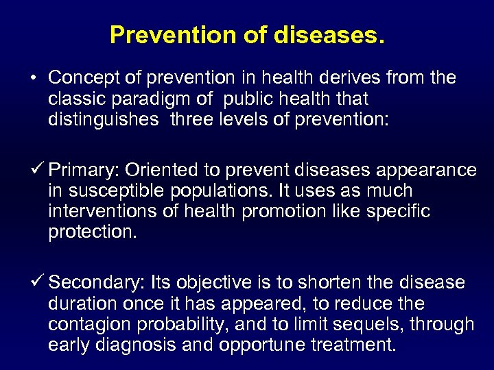 Prevention of diseases. • Concept of prevention in health derives from the classic paradigm